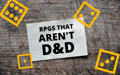 Tabletop RPGs that Aren't D&D 5E