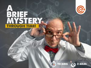 A person wearing a 'mad scientist' style wig and glasses. Text reads 'A brief mystery through time!', with icons indicating the duration is 90 minutes and the distance is 2 miles. The orange City Escape Games logo is in the corner.
